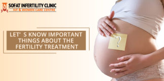 Let's Know Important Things About the Fertility Treatment