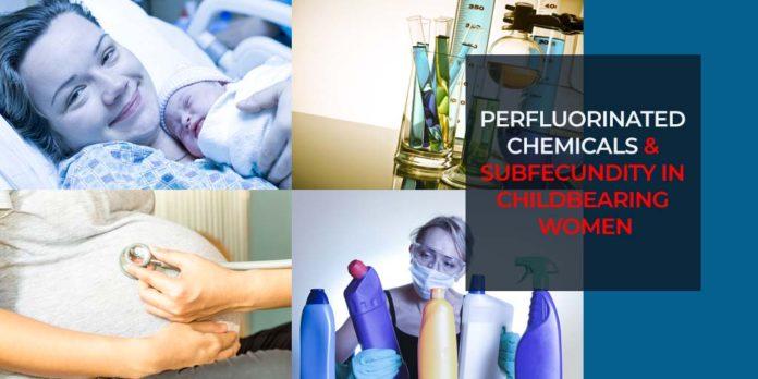 Perfluorinated Chemicals & Subfecundity in Childbearing Women