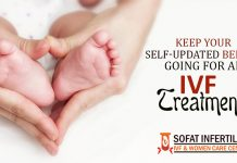Keep your self-updated before going for an IVF treatment