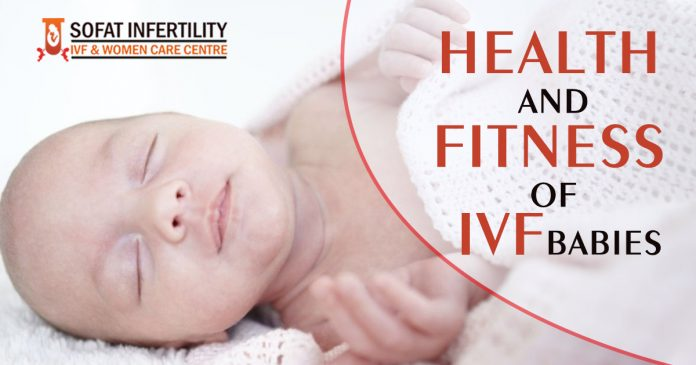 HEALTH AND FITNESS OF IVF BABIES