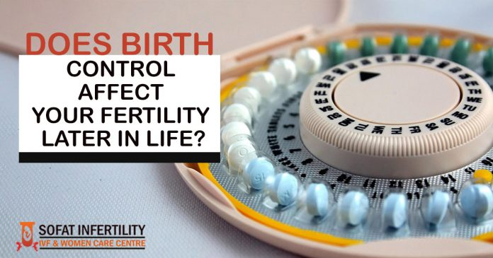 Does Birth Control Affect Your Fertility Later in Life