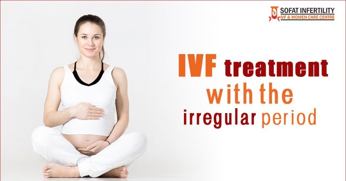 Infertility Treatment Is IVF successful during Irregular periods