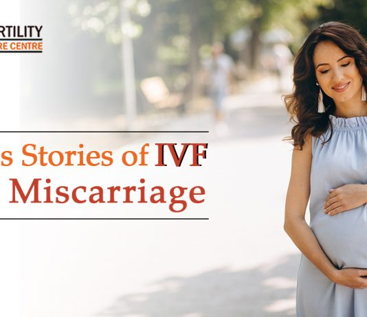 Success stories of IVF After Miscarriage
