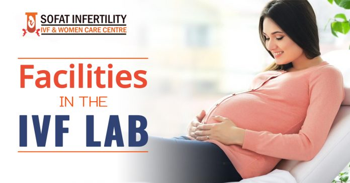 Facilities in the IVF Lab
