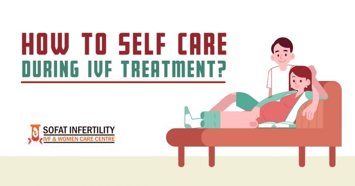 How to Self Care During IVF Treatment - sofatinfertility
