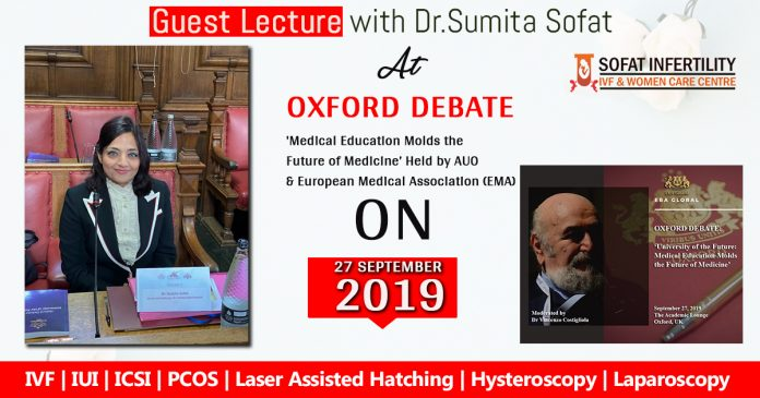 Lecture with Dr.Sumita Sofat Oxford Debate'Medical Education Molds the Future of Medicine'