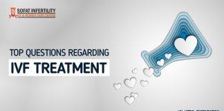 Top Questions regarding IVF Treatment