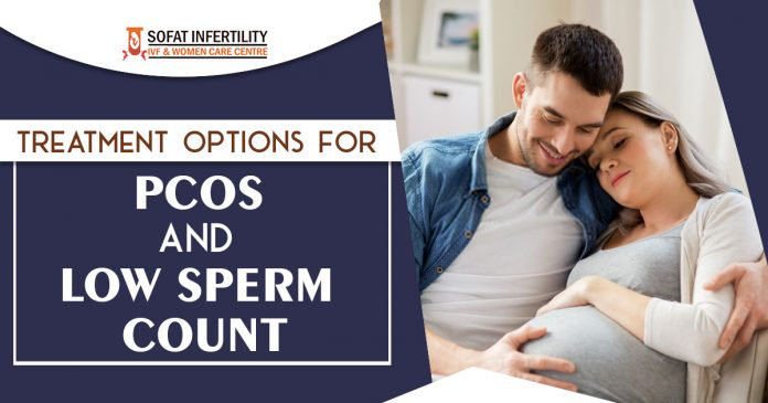 Treatment options for PCOS and Low sperm count