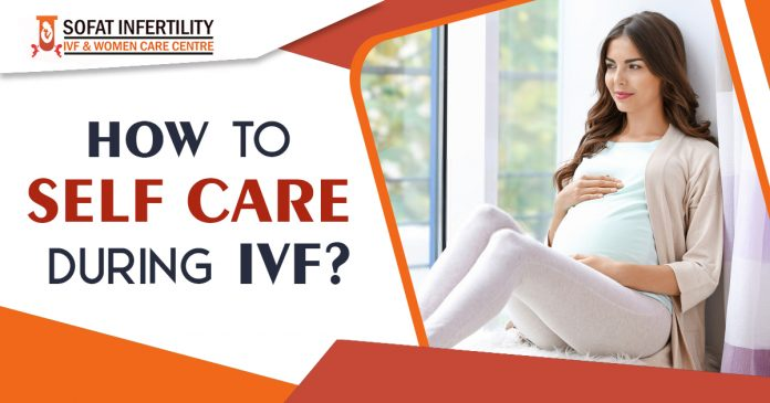 How to Self Care During IVF