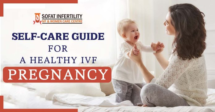 Self-care Guide For A Healthy IVF Pregnancy - Dr. Sumita Sofat