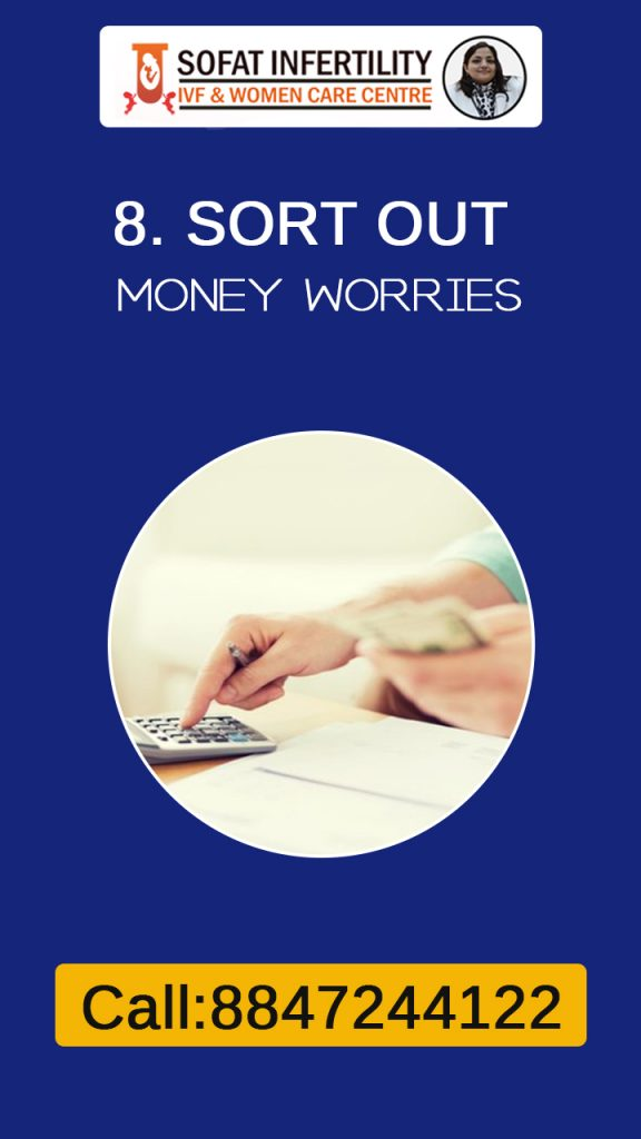 Taking Stress during Pregnancy about money is not good so sort out money worries before conceiving to enjoy the process.