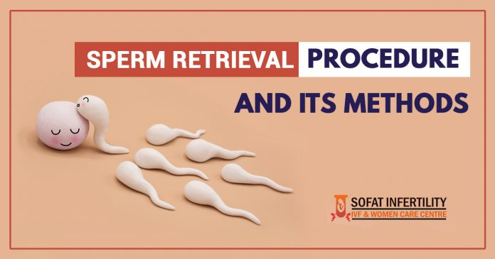 Sperm Retrieval Procedure And Its Methods