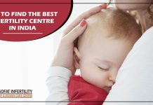 Tips to find the best infertility centre in India