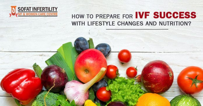 How to Prepare for IVF success With Lifestyle changes and Nutrition