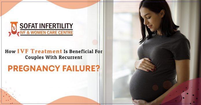 How-Ivf-Treatment-Is-Beneficial-For-Couples-With-Recurrent-Pregnancy-Failure